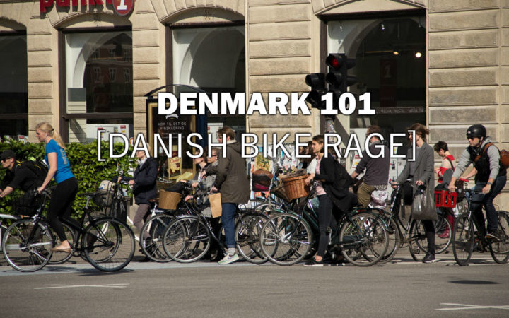 Denmark 101 Danish Bike Rage
