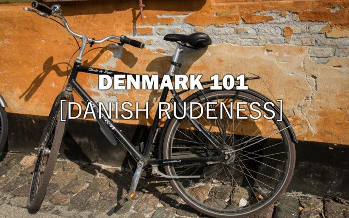 Denmark 101 are Danes Rude