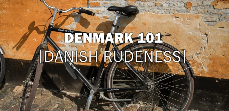 Denmark 101 – Are Danes Rude? – Episode 5