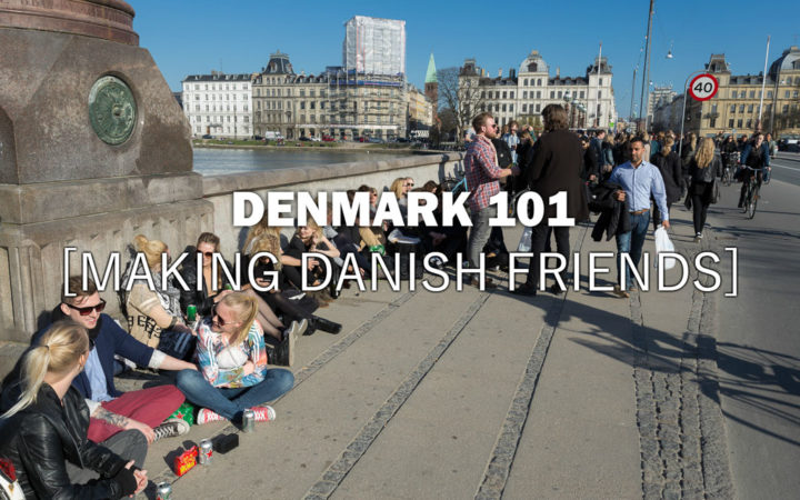 How to Make Danish Friends