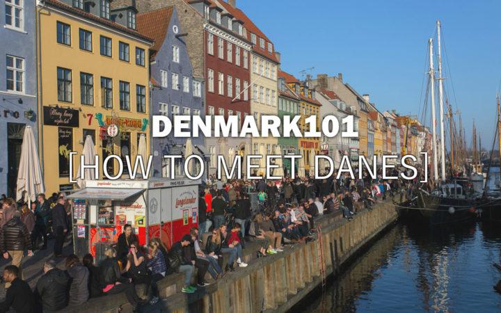 How to meet Danes - Denmark 101
