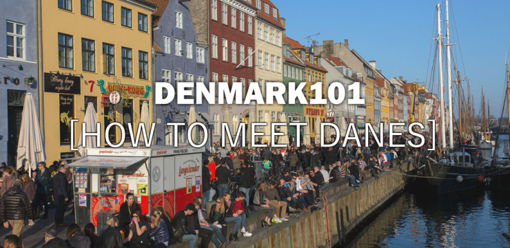 Denmark 101 – The Secret to Meeting Danes – Episode 6