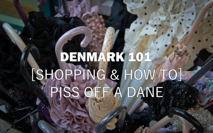 Denmark101-How to Piss Off Danes